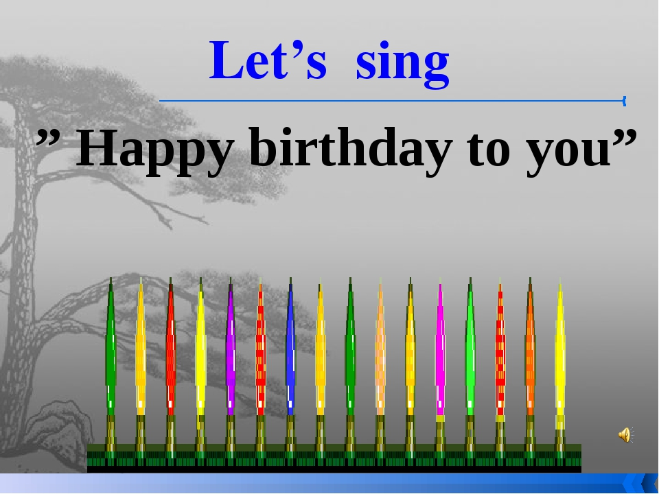 "Let's sing "" Happy birthday to you"""