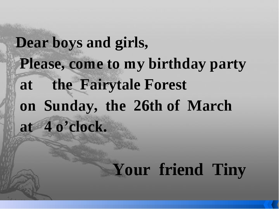 Dear boys and girls, Please, come to my birthday party at the Fairytale Fore...