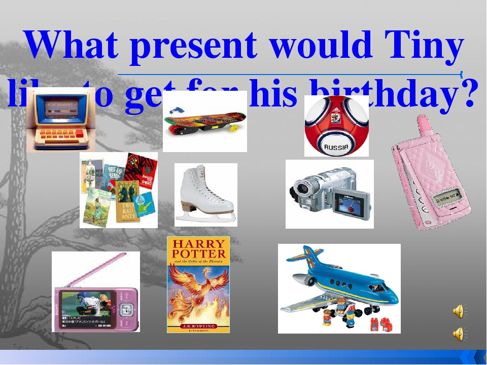What present would Tiny like to get for his birthday?