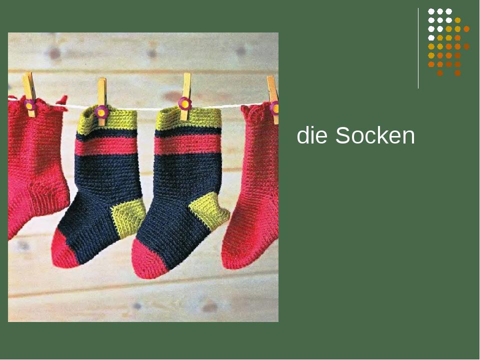 die Socken