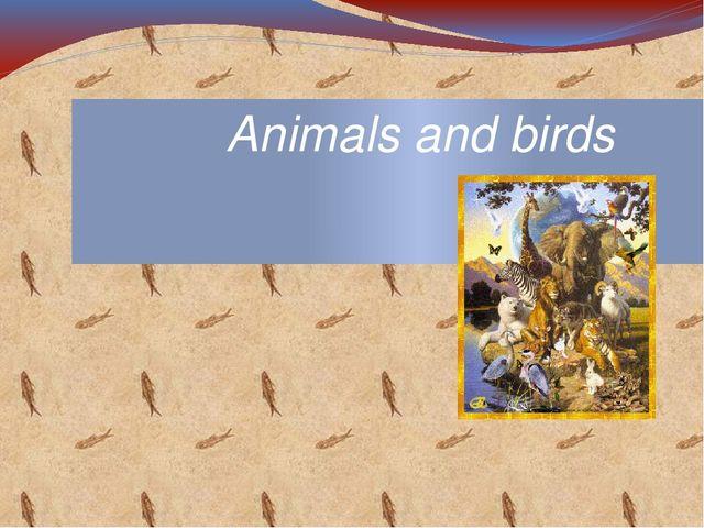 Animals and birds Э. Ю. Масарновская, учитель английского языка ГУО «Средняя...