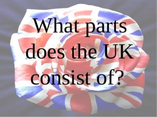 What parts does the UK consist of?
