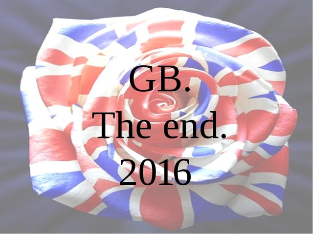 GB. The end. 2016