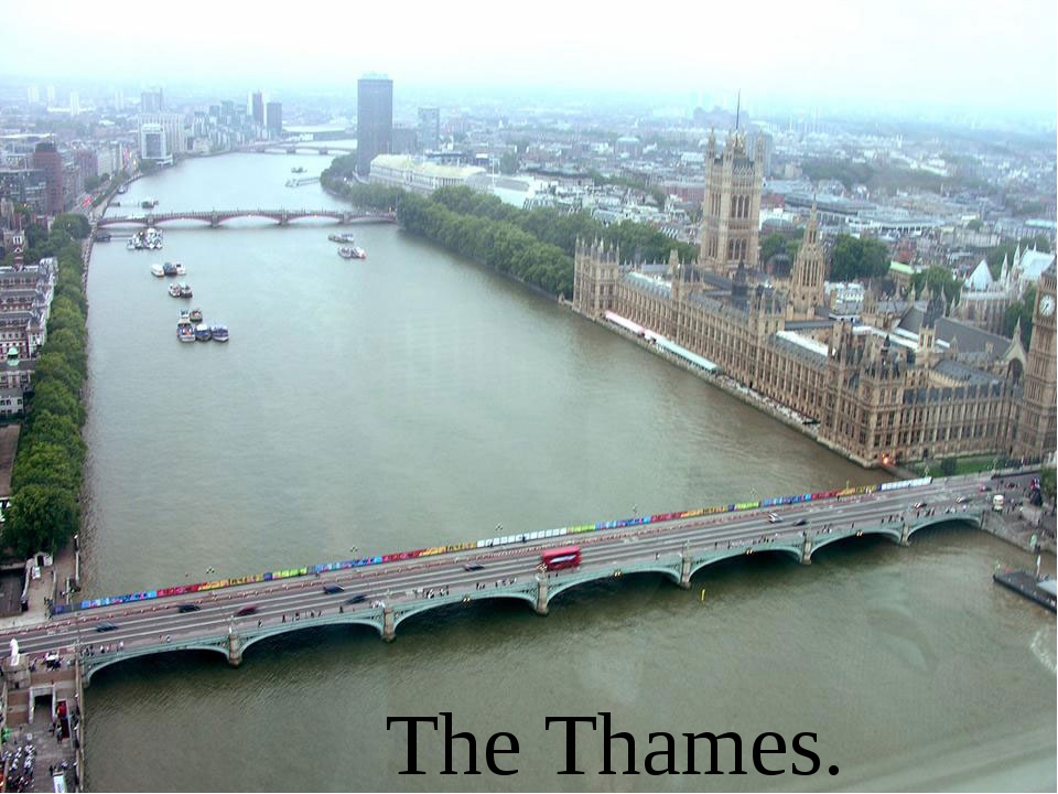 The Thames.