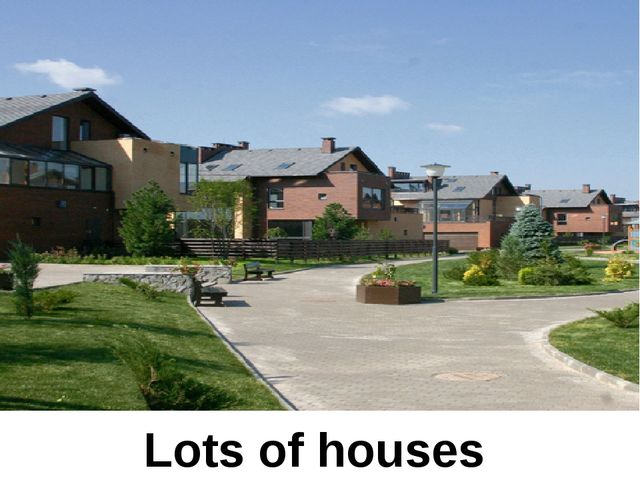Lots of houses