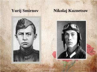 Yurij Smirnov Nikolaj Kuznetsov