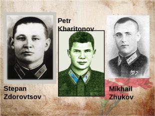 Stepan Zdorovtsov Petr Kharitonov Mikhail Zhukov