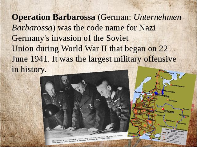 Operation Barbarossa (German: Unternehmen Barbarossa) was the code name for N...