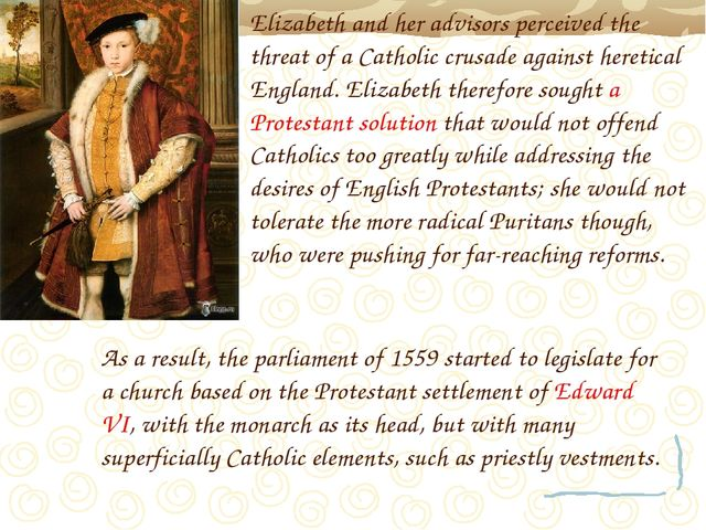 Elizabeth and her advisors perceived the threat of a Catholic crusade against...