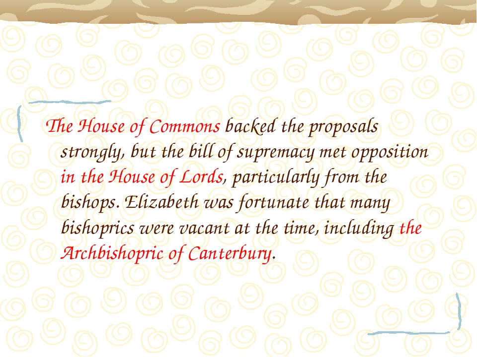 The House of Commons backed the proposals strongly, but the bill of supremacy...