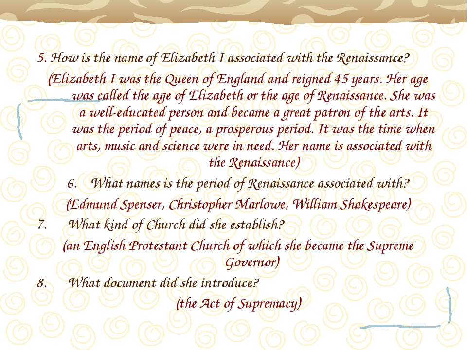 5. How is the name of Elizabeth I associated with the Renaissance? (Elizabeth...
