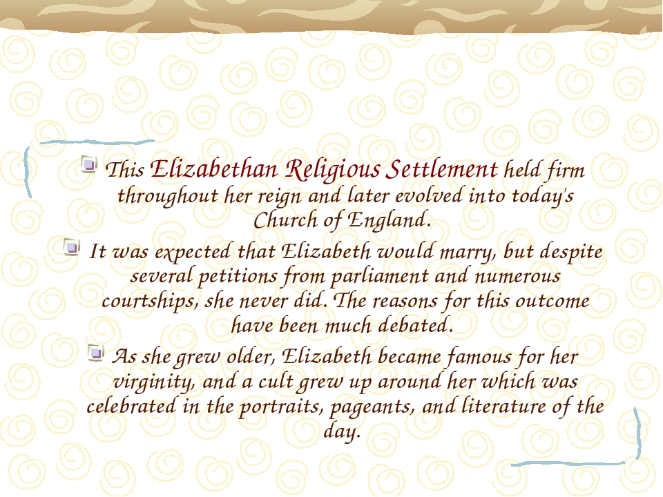 This Elizabethan Religious Settlement held firm throughout her reign and late...