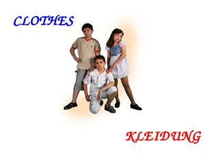 CLOTHES KLEIDUNG
