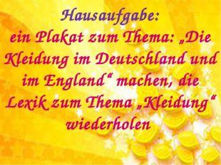 """Hausaufgabe: ein Plakat zum Thema: """"Die Kleidung im Deutschland und im Englan"""