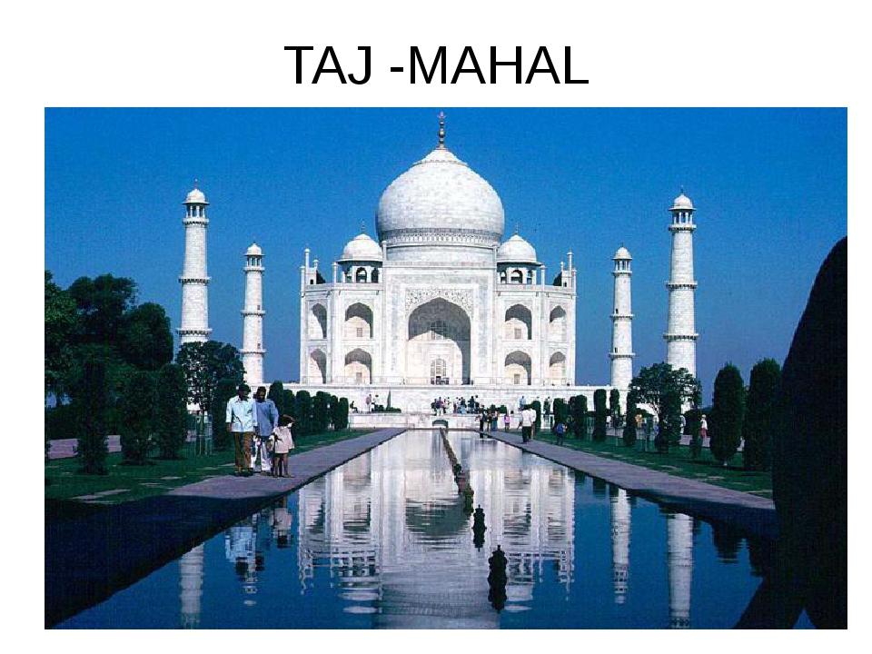 TAJ -MAHAL