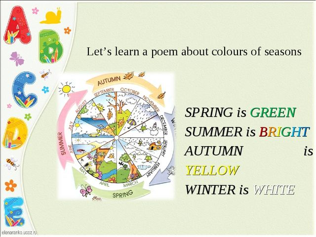 Let's learn a poem about colours of seasons SPRING is GREEN SUMMER is BRIGHT...