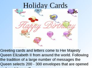 Holiday Cards Greeting cards and letters come to Her Majesty Queen Elizabeth