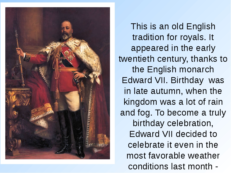 This is an old English tradition for royals. It appeared in the early twentie...