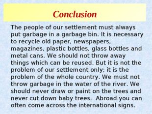 Conclusion The people of our settlement must always put garbage in a garbage