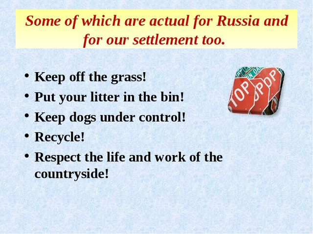 Some of which are actual for Russia and for our settlement too. Keep off the...