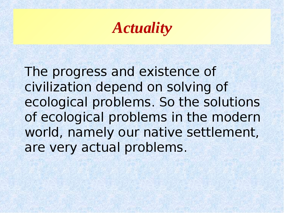 Actuality The progress and existence of civilization depend on solving of eco...
