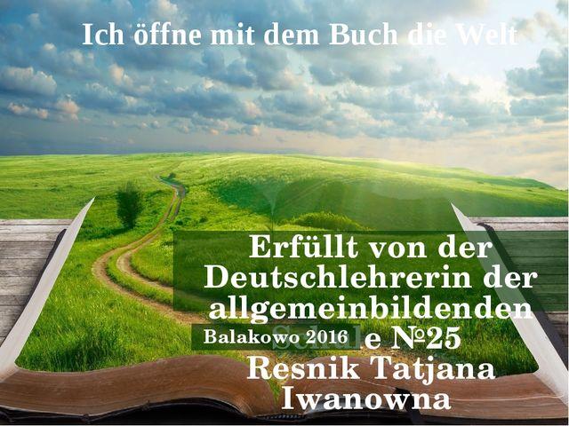 Ich öffne mit dem Buch die Welt Erfüllt von der Deutschlehrerin der allgemein...