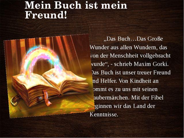 """Mein Buch ist mein Freund! """"Das Buch…Das Große Wunder aus allen Wundern, das..."""