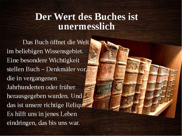 Der Wert des Buches ist unermesslich Das Buch öffnet die Welt im beliebigen W...