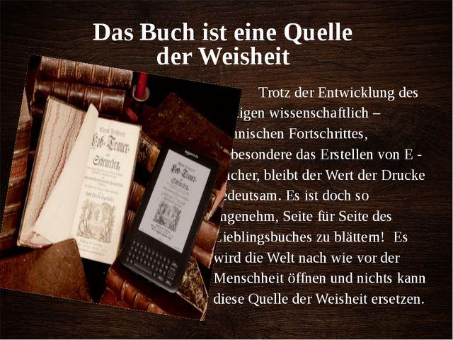 Das Buch ist eine Quelle der Weisheit Trotz der Entwicklung des heutigen wiss...