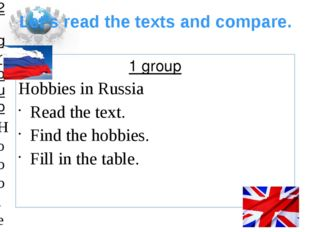 Let's read the texts and compare. 1 group Hobbies in Russia Read the text. Fi
