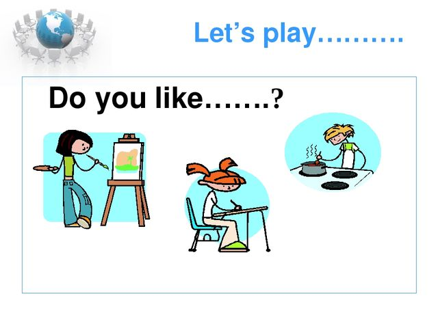 Let's play………. Do you like…….?