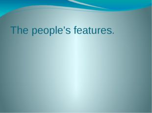 The people's features.