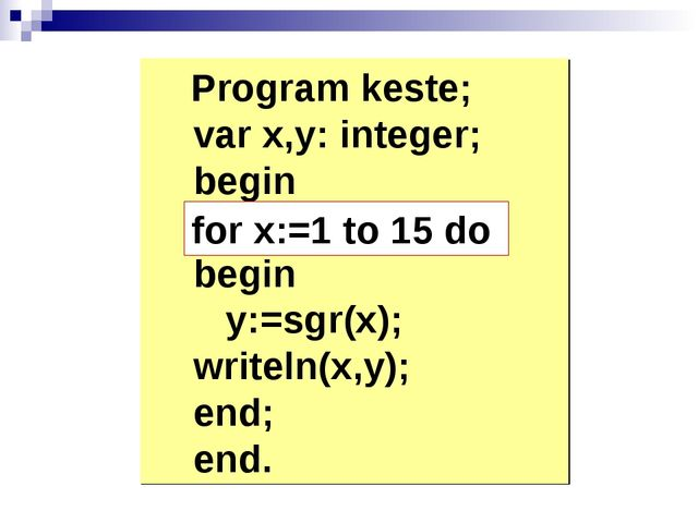 Program keste; var x,y: integer; begin begin y:=sgr(x); writeln(x,y); end; e...
