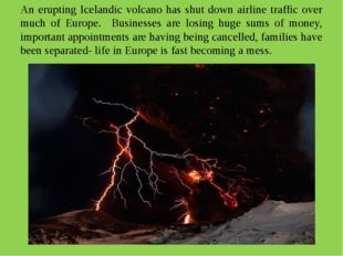 An erupting Icelandic volcano has shut down airline traffic over much of Euro