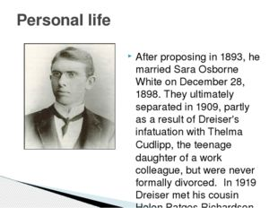 After proposing in 1893, he married Sara Osborne White on December 28, 1898.