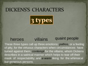 heroes villains quaint people These three types call up three emotions: patho