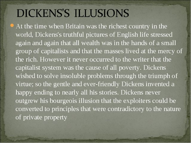 At the time when Britain was the richest country in the world, Dickens's trut...