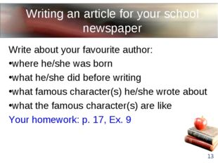 Writing an article for your school newspaper * Write about your favourite aut