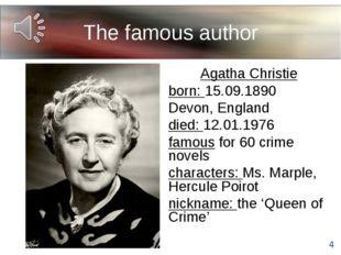 The famous author Agatha Christie born: 15.09.1890 Devon, England died: 12.01