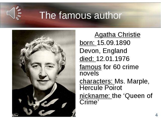 The famous author Agatha Christie born: 15.09.1890 Devon, England died: 12.01...