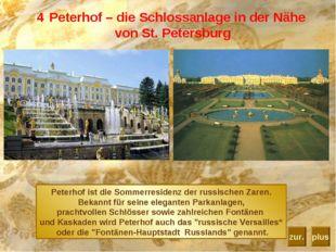 Peterhof – die Schlossanlage in der Nähe von St. Petersburg Peterhof ist die