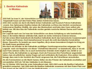 1 Basilius Kathedrale in Moskau 1552 ließ Zar Iwan IV, der Schreckliche zu F