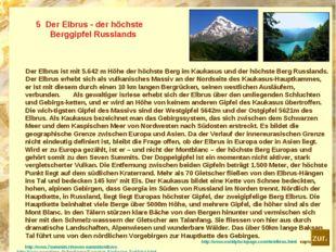 5 Der Elbrus - der höchste Berggipfel Russlands Der Elbrus ist mit 5.642 m H