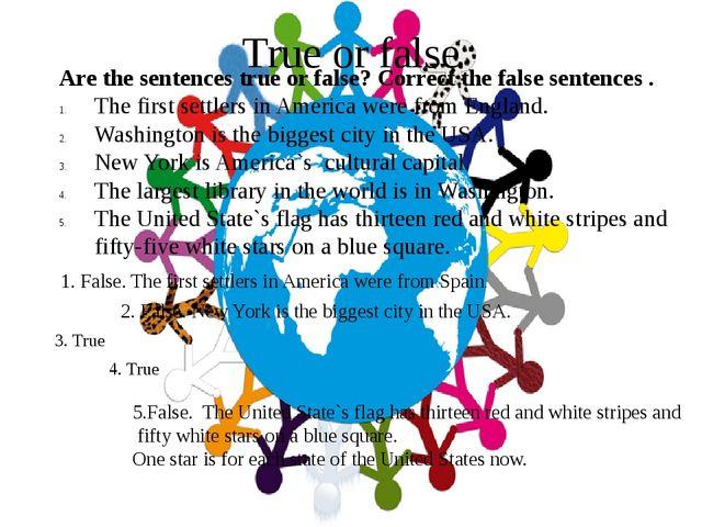True or false Are the sentences true or false? Correct the false sentences ....