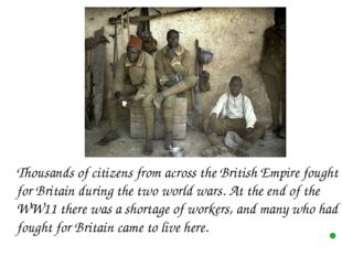 Thousands of citizens from across the British Empire fought for Britain duri