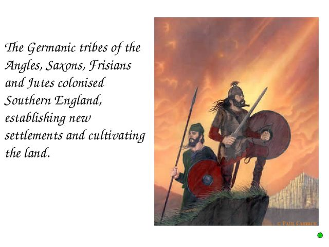 The Germanic tribes of the Angles, Saxons, Frisians and Jutes colonised Sout...