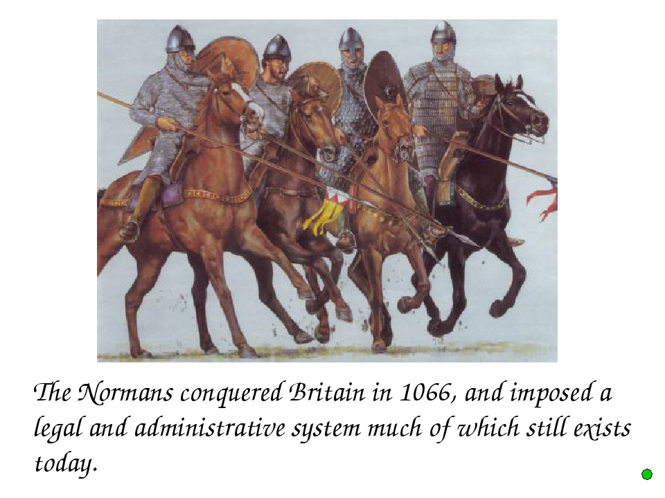 The Normans conquered Britain in 1066, and imposed a legal and administrat...