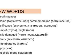 NEW WORDS wreath (венок) solemn (торжественное) commemoration (поминовение) s