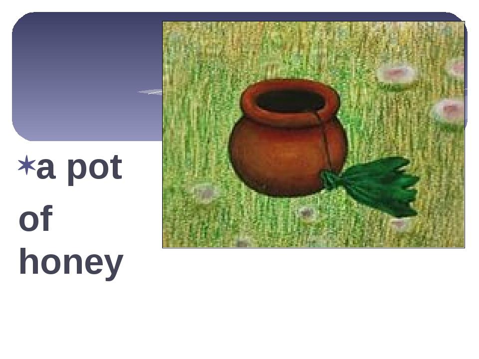 a pot of honey
