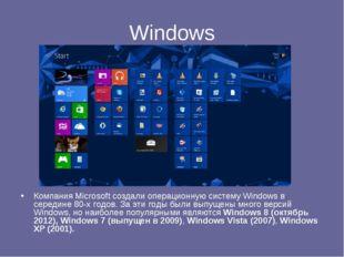 Windows Компания Microsoft создали операционную систему Windows в середине 80